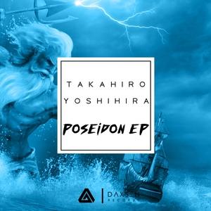 TAKAHIRO YOSHIHIRA - Poseidon EP