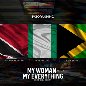 PATORANKING feat WANDE COAL/MACHEL MONTANO/BUSY SIGNAL - My Woman, My Everything