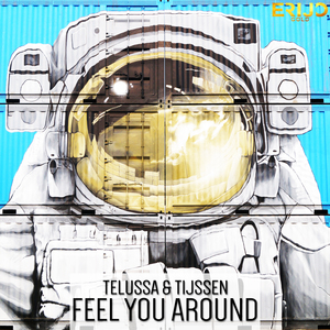 TELUSSA & TIJSSEN - Feel You Around