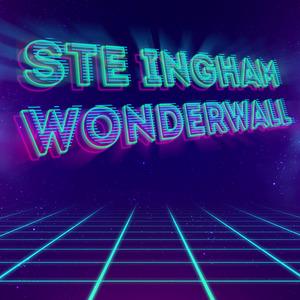 STE INGHAM - Wonderwall