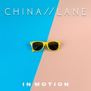 CHINA LANE - In Motion