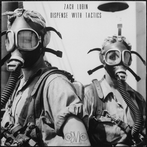 ZACH LUBIN - Dispense With Tactics