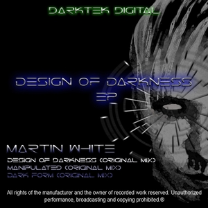 MARTIN WHITE - Design Of Darkness EP