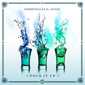 GOODFELLAS/SINSE - Pour It Up