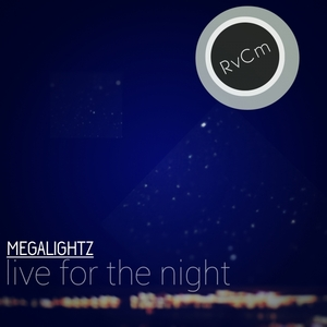 MEGALIGHTZ - Live For The Night