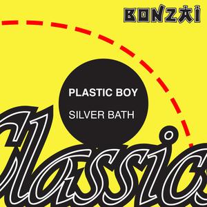 PLASTIC BOY - Silver Bath