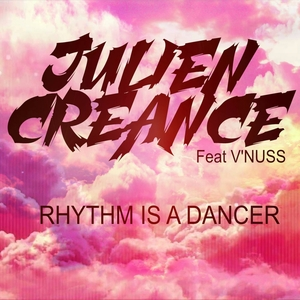 JULIEN CREANCE feat V'NUSS - Rhythm Is A Dancer
