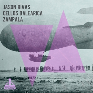 CELLOS BALEARICA/JASON RIVAS - Zampala
