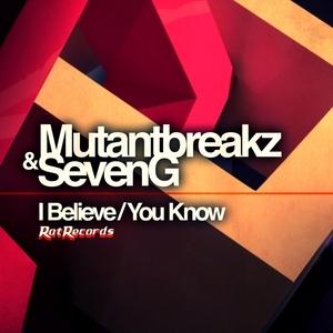 MUTANTBREAKZ & SEVENG - I Believe