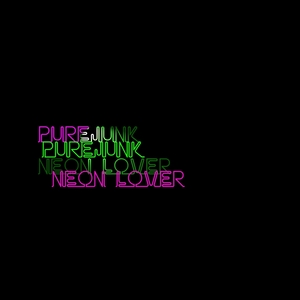 PUREJUNK - Neon Lover EP