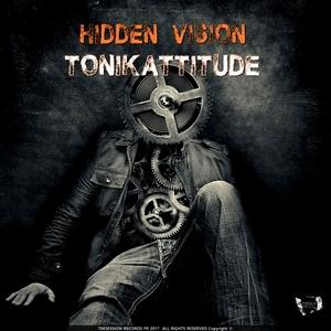 TONIKATTITUDE - Hidden Vision