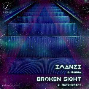 IMANZI/BROKEN SIGHT - Ragga/Witchcraft