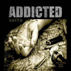 X6CTA - Addicted