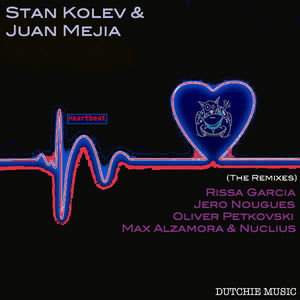 STAN KOLEV & JUAN MEJIA - Heartbeat: The Remixes