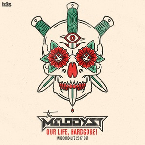 THE MELODYST - Our Life, Hardcore!