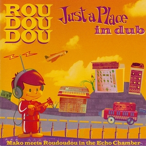 ROUDOUDOU - Just A Place In Dub