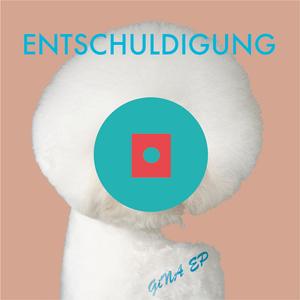 ENTSCHULDIGUNG - Gina EP