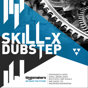 SINGOMAKERS - Skill-X_Dubstep (Sample Pack WAV/APPLE/LIVE/REASON)