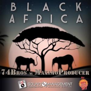 74 BROS/MAXIMOPRODUCER - Black Africa (Hit Mania Champions 2017)