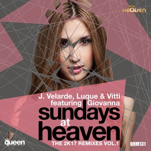 J VELARDE/LUQUE & VITTI feat GIOVANNA - Sundays At Heaven (The 2K17 Remixes Vol 1)