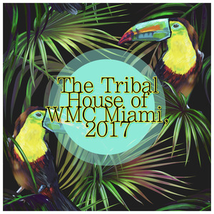 ANTOINE MONTANA/VARIOUS - The Tribal House Of WMC Miami 2017