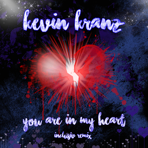 KEVIN KRANZ - You Are In My Heart