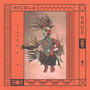 NICOLA CRUZ - Visiones
