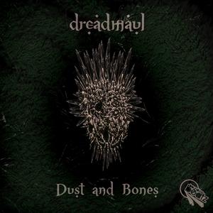 DREADMAUL - Dust & Bones