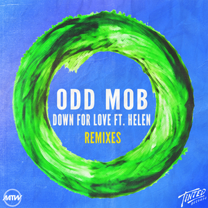 ODD MOB feat HELEN - Down For Love (Remixes)
