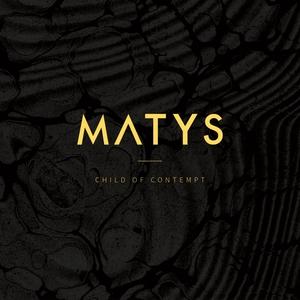 MATYS - Child Of Contempt