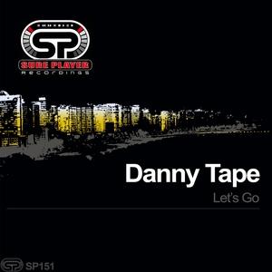 DANNY TAPE - Let's Go