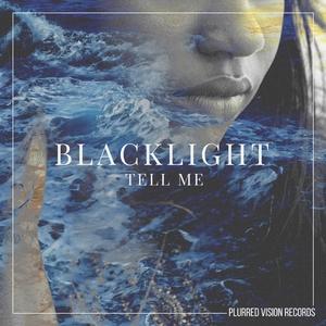 BLACKLIGHT - Tell Me