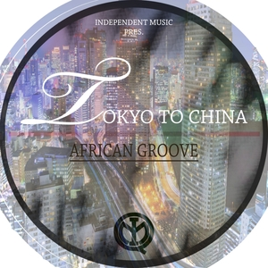 AFRICAN GROOVE - Tokyo To China