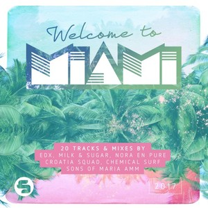 VARIOUS - Welcome To Miami 2017 (unmixed tracks)