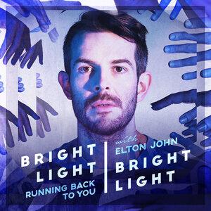 BRIGHT LIGHT BRIGHT LIGHT feat ELTON JOHN - Running Back To You