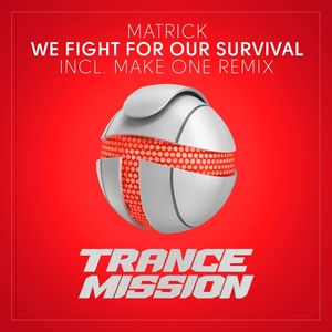 MATRICK - We Fight For Our Survival