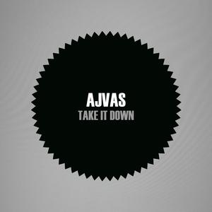 AJVAS - Take It Down