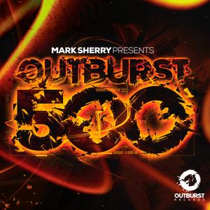 MARK SHERRY/VARIOUS - Mark Sherry Presents Outburst 500