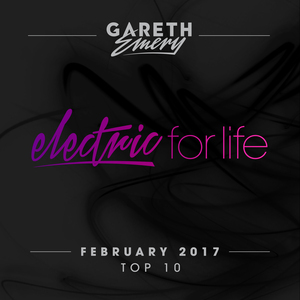 VARIOUS/GARETH EMERY - Electric For Life Top 10 - February 2017