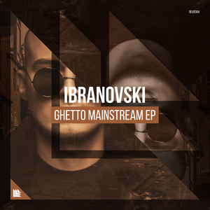 IBRANOVSKI - Ghetto Mainstream EP