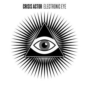 CRISIS ACTOR - Electronic Eye