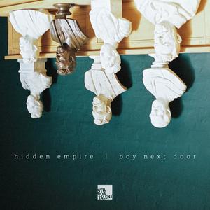 HIDDEN EMPIRE & BOY NEXT DOOR - Hidden Empire, Boy Next Door