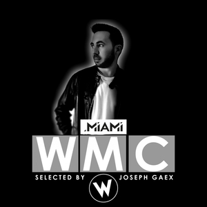 VARIOUS - Miami WMC Selected By Joseph Gaex