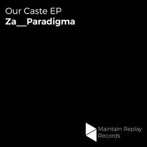 ZA__PARADIGMA - Our Caste EP