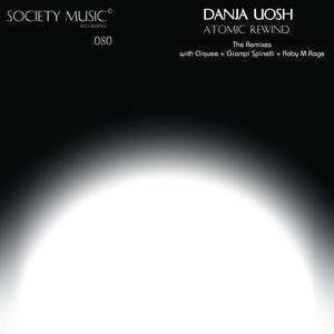 DANJA UOSH - Atomic Rewind: The Remixes
