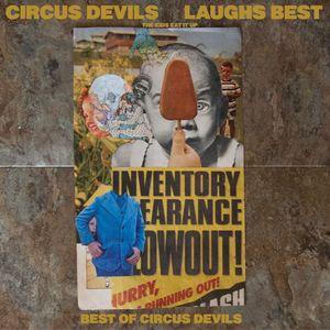 CIRCUS DEVILS - Laughs Best (The Kids Eat It Up)