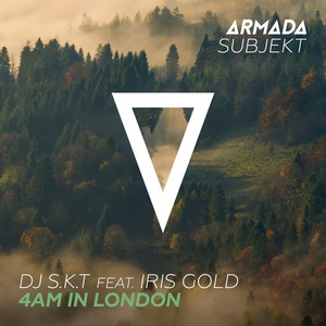 DJ SKT feat IRIS GOLD - 4AM In London