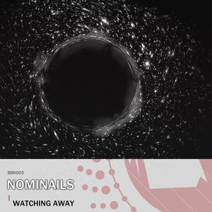 NOMINAILS - Watching Away (Beat Boutik Legacy)