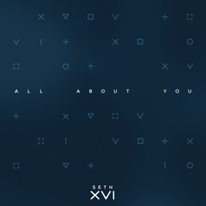 SETH XVI - All About You