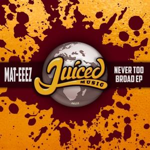 MAT-EEEZ - Never Too Broad EP